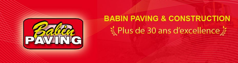 Babin Paving & Construction - Plus de 30 ans d'excellence